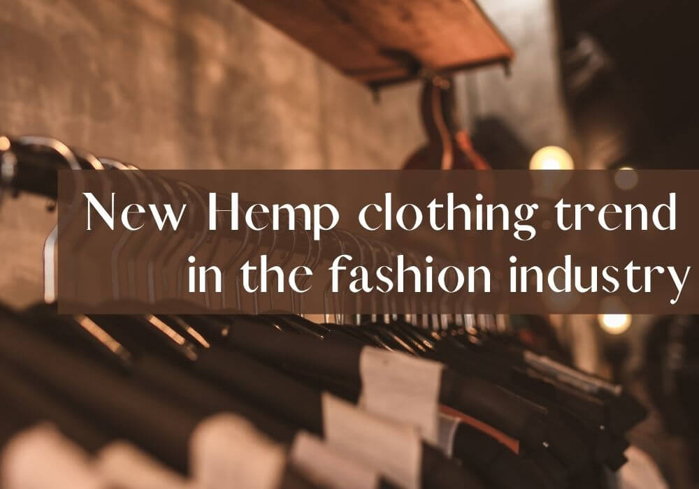 How is hemp clothing setting a new trend in the fashion industry?
