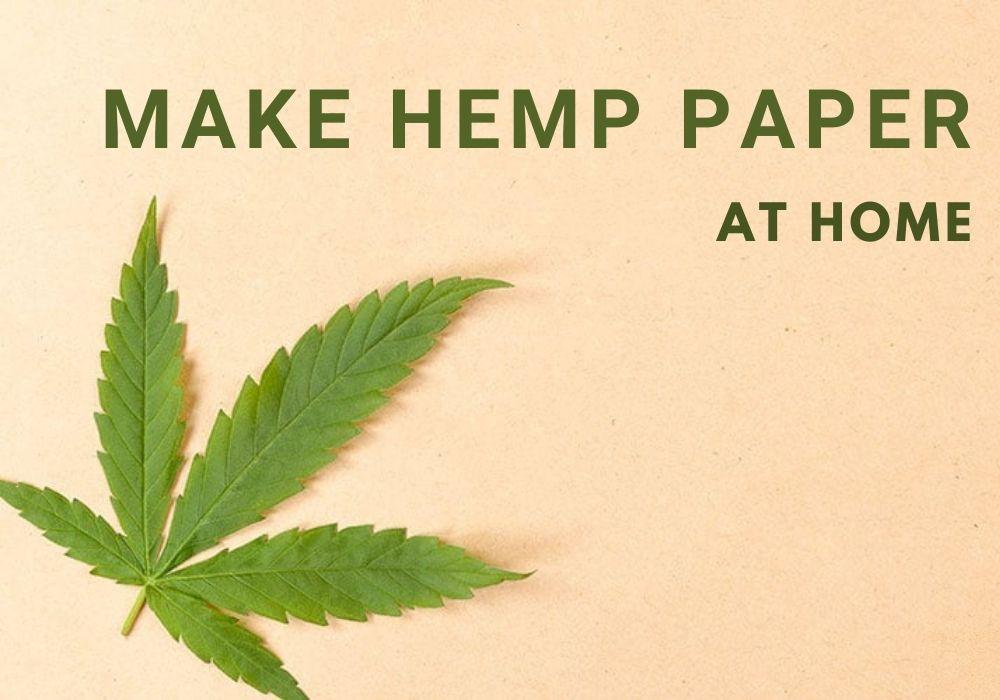 How to make hemp paper at home?