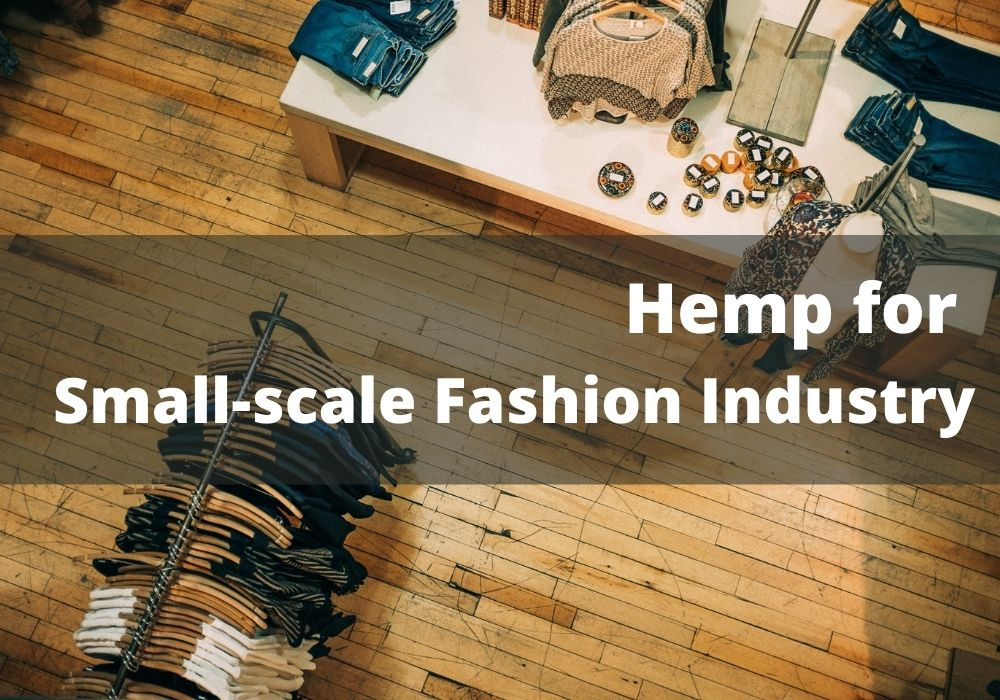 How is hemp fabric helping the small-scale fashion industry?