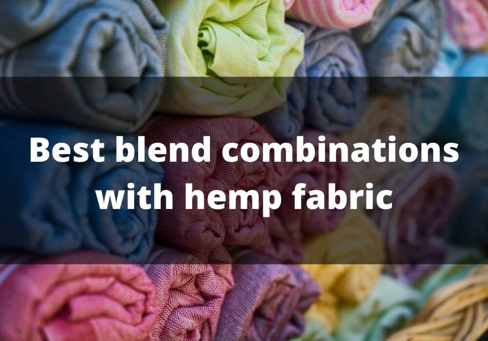 What are the best blend combinations with hemp fabric?