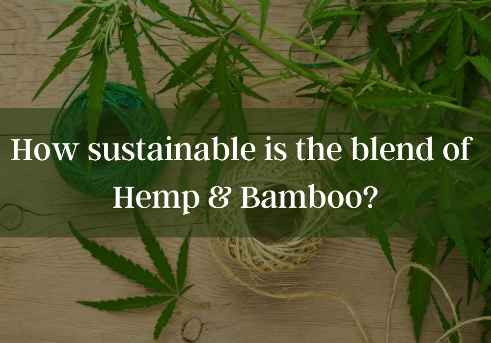How sustainable is the blend of Hemp Bamboo
