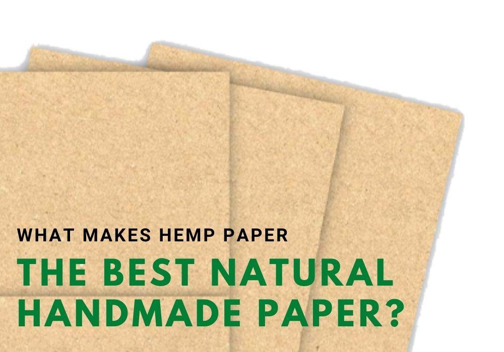 What makes hemp paper the best natural handmade paper?