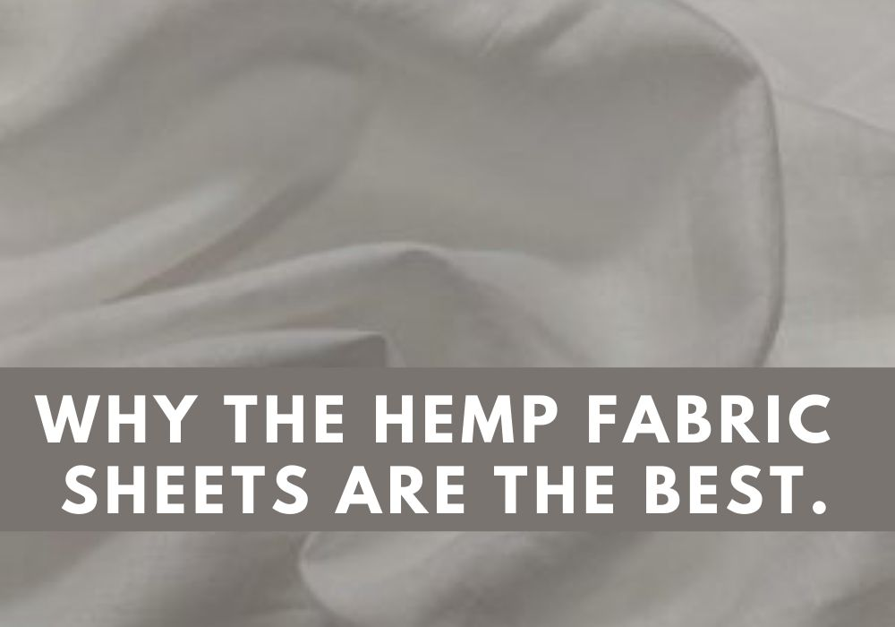 Why the hemp fabric sheets are the best.